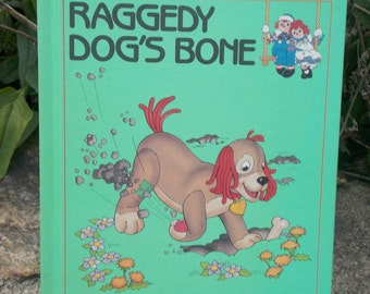 "Book Raggedy Ann and Andy ""Raggedy Dog's Bone"" Children's Book 1980's Hardcover"