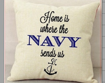 Navy Pillow, Home Is Where the Navy Sends Us