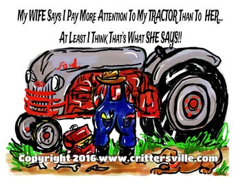 Funny Tractor T Shirt For Dad or Papa! My Wife Says I Pay More Attention To My Tractor Than Her...All Sizes Sm-3XL