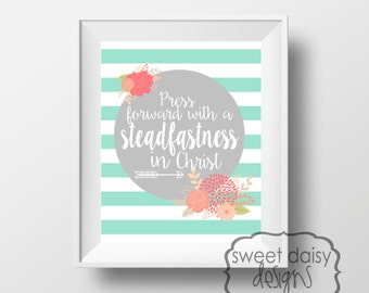 Young Womens Theme 2016, Press Forward with a Steadfastness in Christ, Digital File, PRINTABLE, Mutual Theme, LDS Art, LDS Themed Art, Jesus