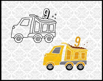 CLN0724ST Dump Truck Nine 9th Boy Construction Birthday SVG DXF Ai Eps PNG Vector Instant Download Commercial Cut File Cricut Silhouette