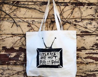 Please Do Not Feed the Fears Tote Bag printed with hand made stencil