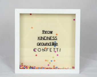 Throw Kindness around like Confetti Frame