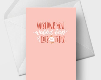 Wishing You Wedded Bliss and Lots of This - 5x7 Funny Wedding Marriage Greeting Card