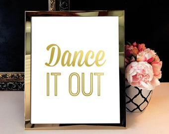 Gold Foil Print / Dance it Out / Gold Foil Wall Art / Real Foil Print / Quote Print / OhSoFrancie