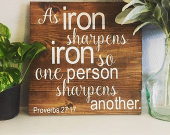 As Iron Sharpens Iron So One Person Sharpens Another Sign, Proverbs 27:17, Pallet Sign, Scripture Sign, Bible Verse Sign, Scripture Decor