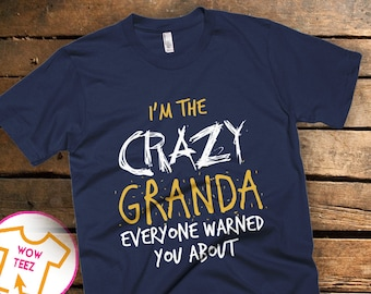 Granda Shirt. I'm The Crazy Granda Everyone Warned You About. Father's Day Gift