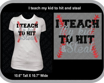 I teach my kid to hit and steal baseball or softball  SVG Cutter Design INSTANT DOWNLOAD