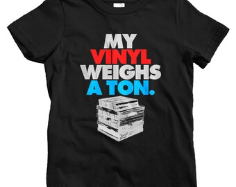 Kids My Vinyl Weighs A Ton T-shirt - Baby, Toddler, and Youth Sizes - Music Tee, 45 Adapter, Vinyl Records, Hip Hop, DJ - 4 Colors