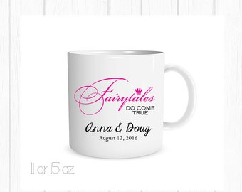 Fairytales Do Came True with names and dates Custom Coffee Cup, Personalized Mug, Monogram Mug, Gift For Her