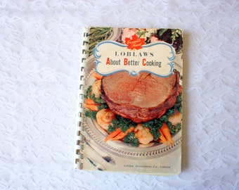 Vintage Loblaws Cookbook, Vintage Cookbook, Loblaws About Better Cooking