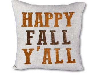 Happy Fall Y'All - Fall pillow cover on Canvas/linen