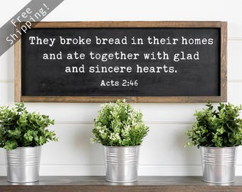 """They Broke Bread Sign, Acts 2 46, They Broke Bread In Their Homes, Dining Room Signs, Rustic Dining Room Decor, 25""""w x 9.5""""h"""