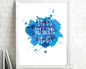 It is what it is Digital Art Print