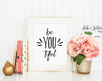 Black and White Typography Print - Be You Tiful Sign - BeYouTiful - Minimalist Art - Instant Download - Inspirational Art - 8x10