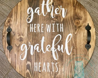 Hand Painted Rustic Wooden Lazy Susan - Gather Here With Grateful Hearts