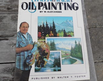 Walter Foster Art Books vintage lot of 4: 32 and 46 painting lessons in oil secrets of the magic of oil painting the magic of oil painting