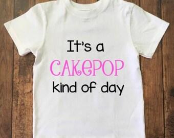 Cakepop, Cakepop Kind of Day, Girl's T-shirt, Cakepop clothes, Kids T shirt, Kids Shirt,