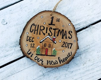 """First Christmas New Home Ornament Wood Slice Personalized Hand Lettered Rustic Tree Ornament, """"First Xmas in our new home"""" Hanging made to o"""
