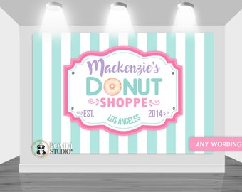 DIGITAL Printable Backdrop|| Donut Shoppe|| Candy Shoppe|| Customizable|| Girl Version||  Any Wording ||YOU PRINT your files