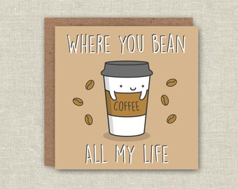 Funny Birthday Card Funny Love Card Pun Card Anniversary Coffee Greeting Card Best Friend Birthday Girlfriend Birthday Boyfriend Kawaii Card
