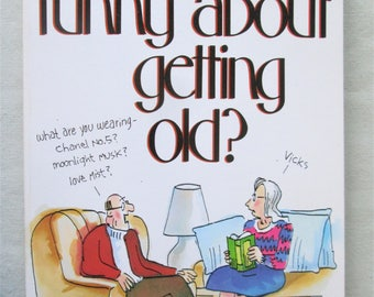 1991 Whats So Funny About Getting Old Book Humor Vintage