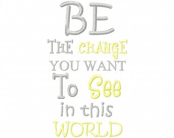 INSTANT DOWNLOAD.Gandhi Inspired.  Be the change you want to see in the world Embroidery design. pes,jef,sew,hus,tap,vip,vip3, xxx,exp, dst