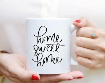 Home Sweet Home Mug Quote Mug Home Decor Kitchen Decor Hand Lettered Mug Quote Coffee Mug Tea Mug Motivational Mug Inspirational Gift
