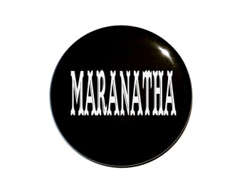 Maranatha button The Lord is coming Jesus is coming Christian button religious pin 2 1/4 inch pin-back button.