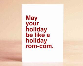Funny Christmas Card - Funny Holiday Card - Christmas Card Funny - May your holiday be like a holiday rom-com.