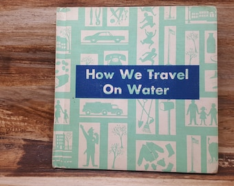 How We Travel On Water, 1962, Malcolm Provus, William Lackey, vintage kids book mid century book