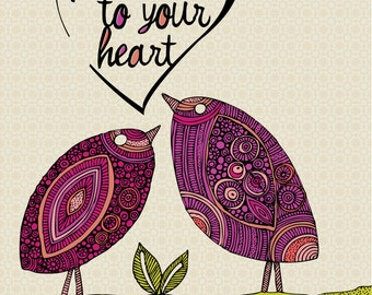 Be true to your heart