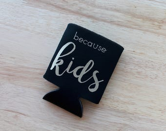 Because: Kids - Can Cooler