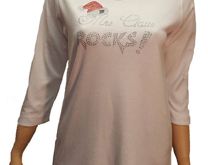 Mrs Claus Rocks  Bling White Christmas Shirt with Rhinestone Embellishment. Soft flexible light weight design. Combed cotton poly blend.