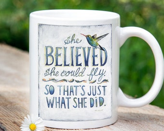 Coffee Cups, Coffee Mugs, Coffee Cup, Support Gift, Coffee Cup Quote, Gift for Friend, Hummingbird, She Believed She Could So She Did
