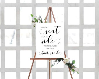 Pick A Seat And Not A Side Sign- Pick A Seat Sign- Choose A Seat Sign- Printable Wedding Sign- DIY Wedding Sign- Calligraphy Sign-