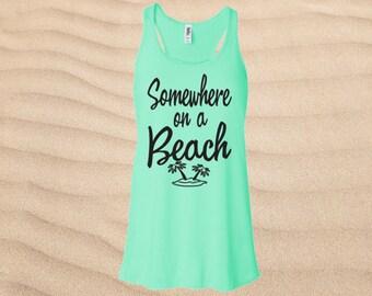 Somewhere On a Beach Tank Top Women's Flowy Racerback, beach tank top, womens tank, summer tank top, vacation shirt, Tanks, tank top