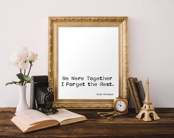 love quote print, couple quotes, we were together, I forget the rest, printable love quote, love saying sign, rustic love sign, rustic quote