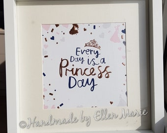 Everyday is a princess day metallic frame