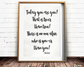 Dr Seuss Quote, Today you are you, Childrens Art, Black and White Print, Nursery Art, Instant Download, Printable Wall Art,