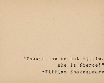 Literary Quote Print  - Shakespeare Quote - Feminist Power Art Print - Inspirational Quote - She Be But Little - Fierce Women