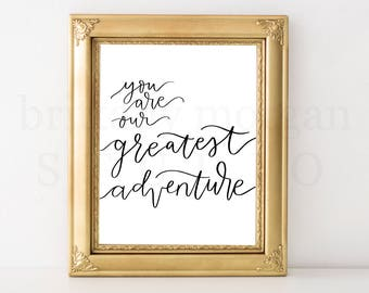 You are Our Greatest Adventure *DIGITAL DOWNLOAD*
