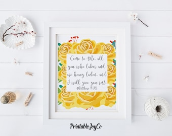 Bible Verse Printable Matthew 11:28 Come to Me, all you who labor and are heavy laden Instant Download 8 x 10 Christian Printable