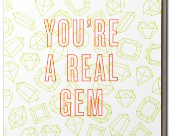 You're A Real Gem Letterpressed Friendship Card