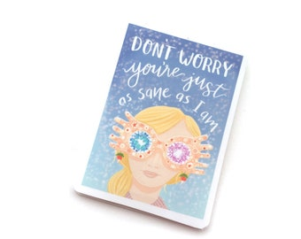 MAGNETIC BOOKMARK - Luna Lovegood Harry Potter Fangirl Spectra Specs Funny Quote 'Don't Worry You're Just As Sane As I am' Magnetic Bookmark
