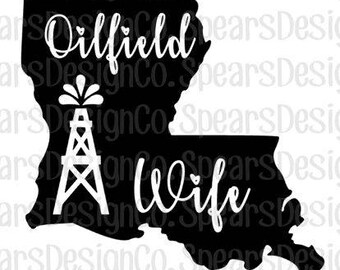 Louisiana Oilfield Wife-SVG-INSTANT DOWNLOAD-Digital Cut File