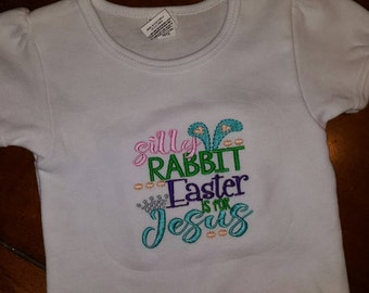 Silly rabbit easter is for jesus shirt