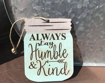 Always stay humble and kind ornament, Christmas ornaments, mason jar ornament, humble and kind ornament, always stay humble and kind