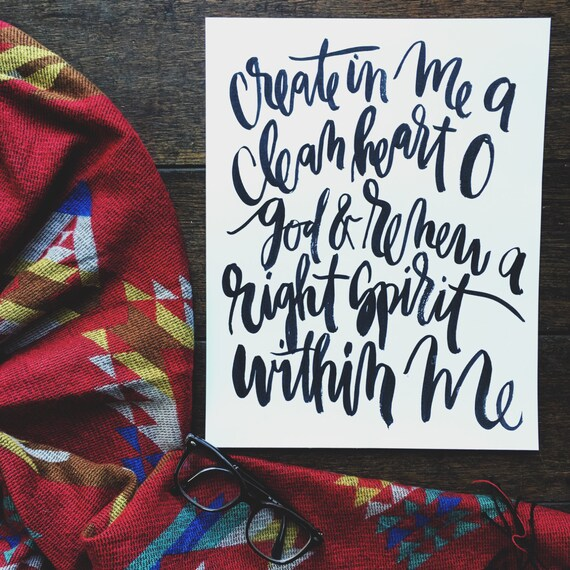 Scripture print, bible verse art, Psalm 51:10, create in me a clean heart, Christian hymn wall art, hand lettered print, gifts under 30