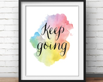 Workout Motivation, Keep Going, Motivational Poster, Office Decor ,Positive Quotes, Fitness Poster, Gym Quote, Print Watercolor